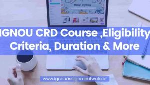IGNOU CRD Course ,Eligibility Criteria, Duration & More