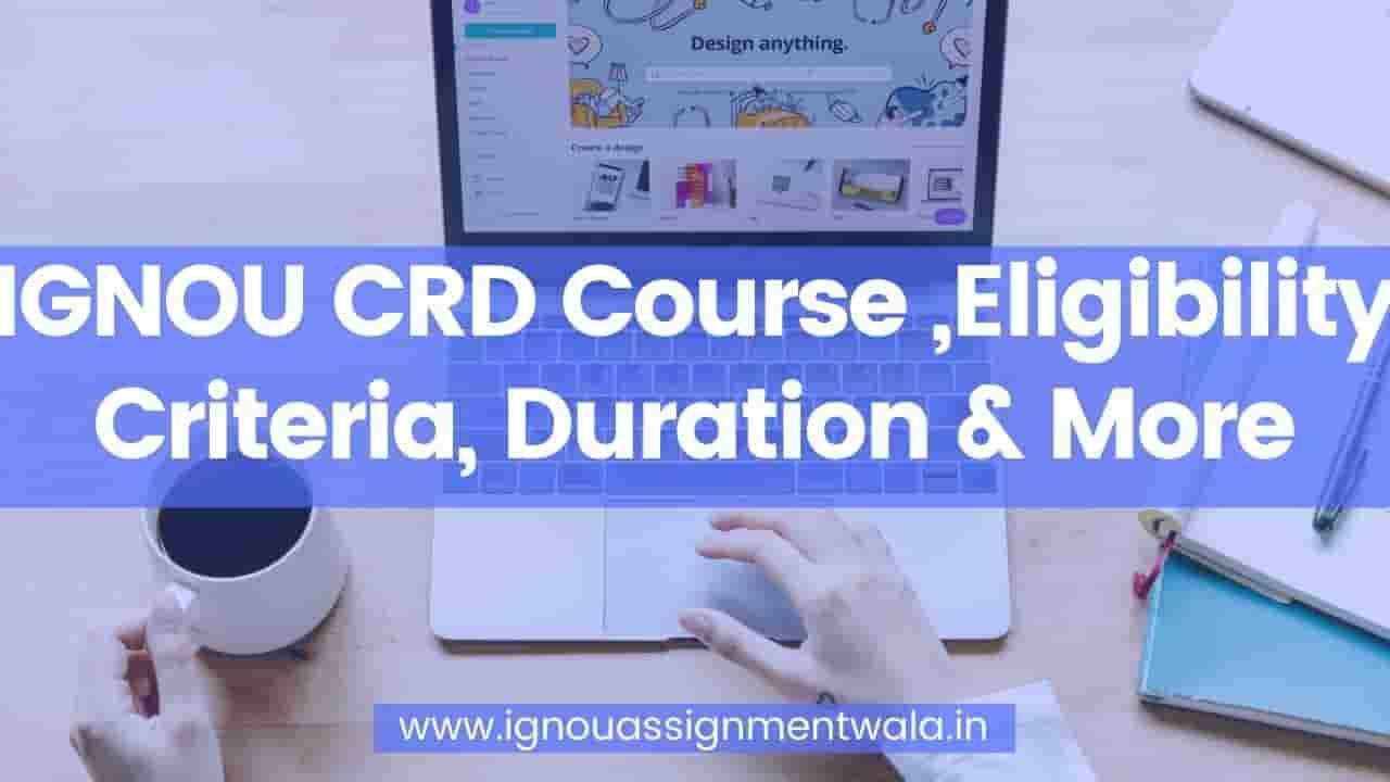 IGNOU CRD Course ,Eligibility Criteria, Duration & More