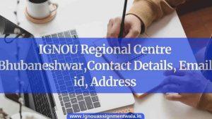 IGNOU Regional Centre bhubaneshwar, Contact Details, Email id, Address