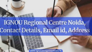 IGNOU Regional Centre Noida, Contact Details, Email id, Address