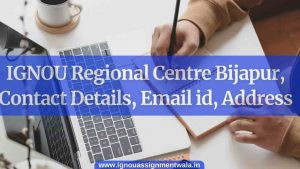 Read more about the article IGNOU Regional Centre Bijapur, Contact Details, Email id, Address