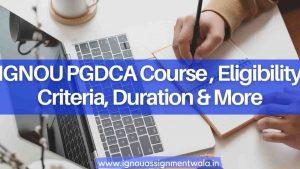 IGNOU PGDCA Course ,Eligibility Criteria, Duration & More
