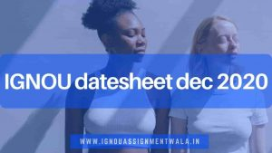 Read more about the article IGNOU date sheet dec 2020 released now