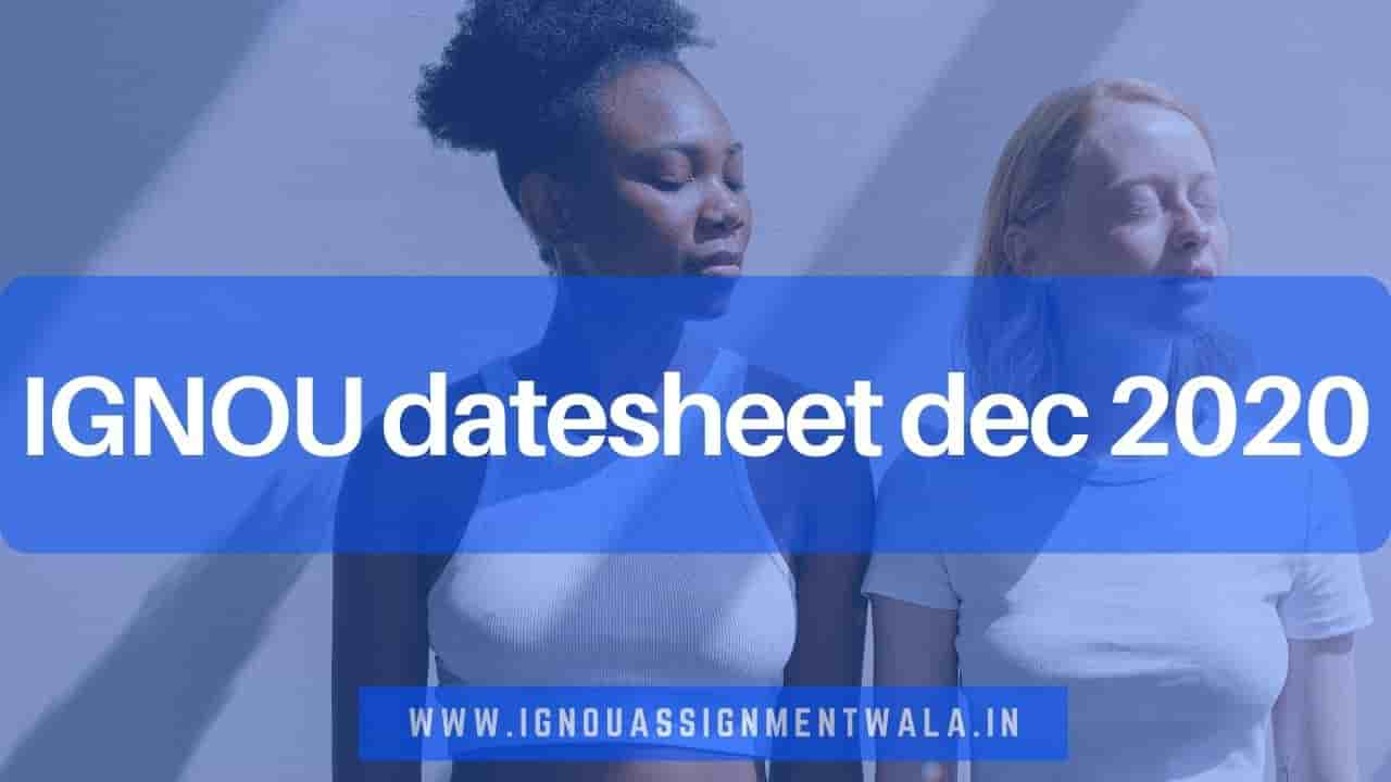 IGNOU date sheet dec 2020 released now