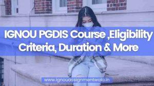 IGNOU PGDIS Course ,Eligibility Criteria, Duration & More