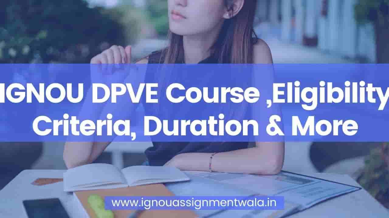 IGNOU DPVE Course ,Eligibility Criteria, Duration & More