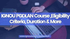 IGNOU PGDLAN Course ,Eligibility Criteria, Duration & More