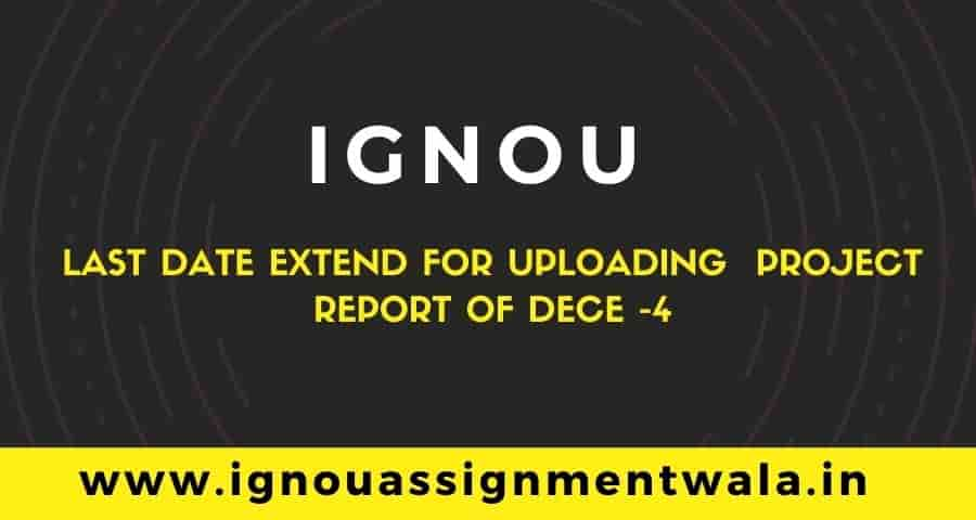 Read more about the article IGNOU last date extend for uploading  project report of dece -4