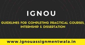 IGNOU GUIDELINES FOR COMPLETING PRACTICAL COURSES, DISSERTATION of MSCCFT & PGDCFT for June 2021