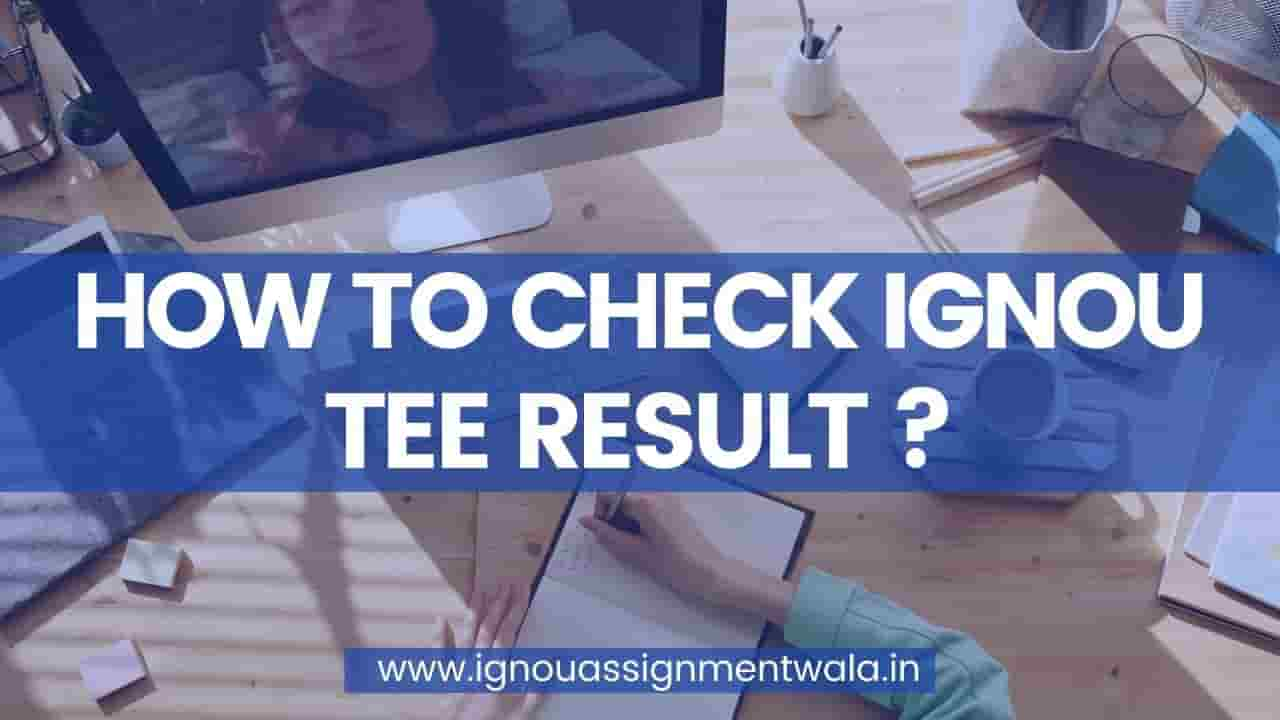 HOW TO CHECK IGNOU TEE RESULT ?