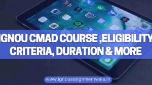 IGNOU CMAD Course ,Eligibility Criteria, Duration & More
