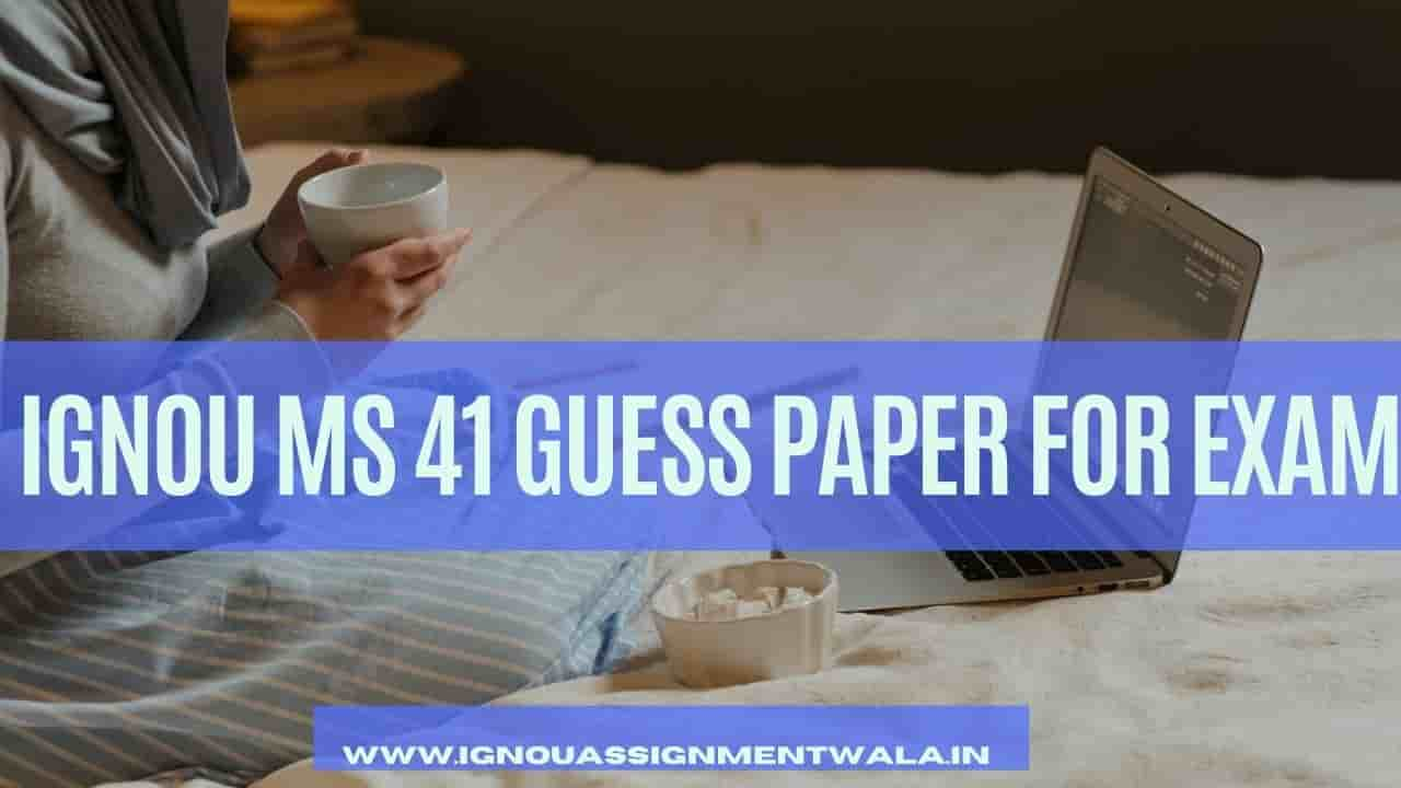 IGNOU MS 41 GUESS PAPER FOR EXAM