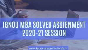 IGNOU MBA SOLVED ASSIGNMENT JANUARY 2021 JULY 2021 Session