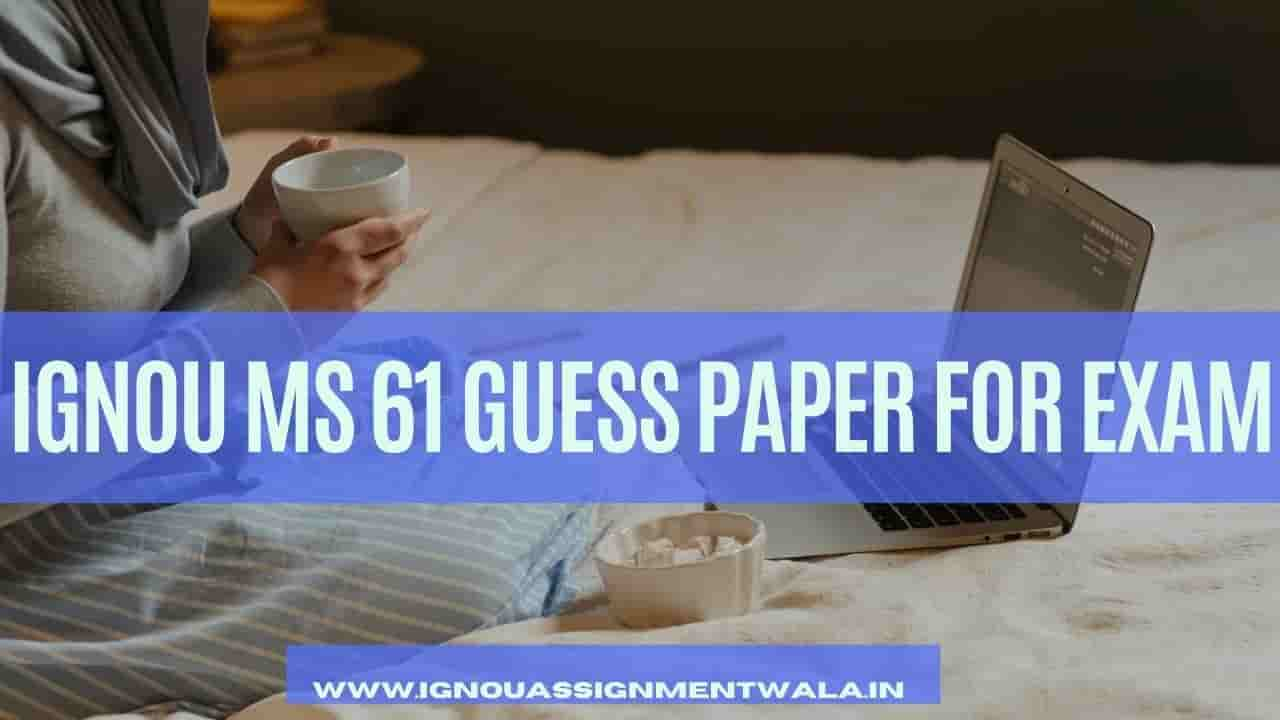 IGNOU MS 61 GUESS PAPER FOR EXAM