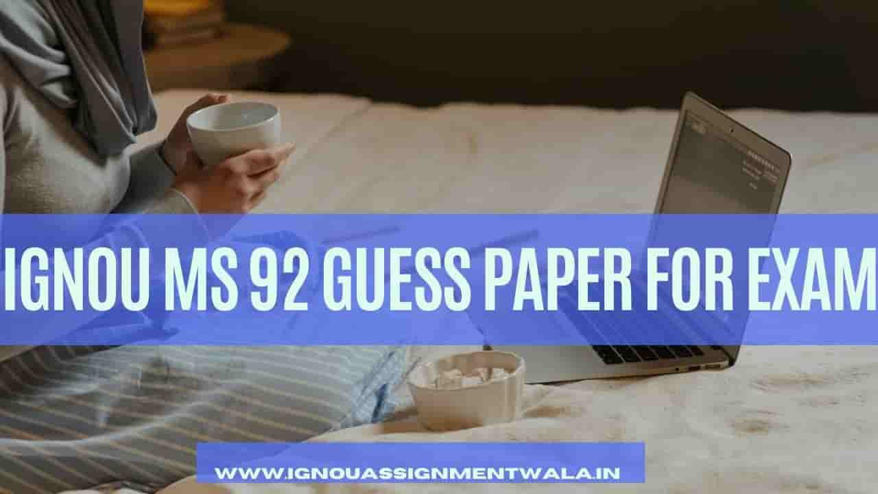 IGNOU MS 92 GUESS PAPER FOR EXAM