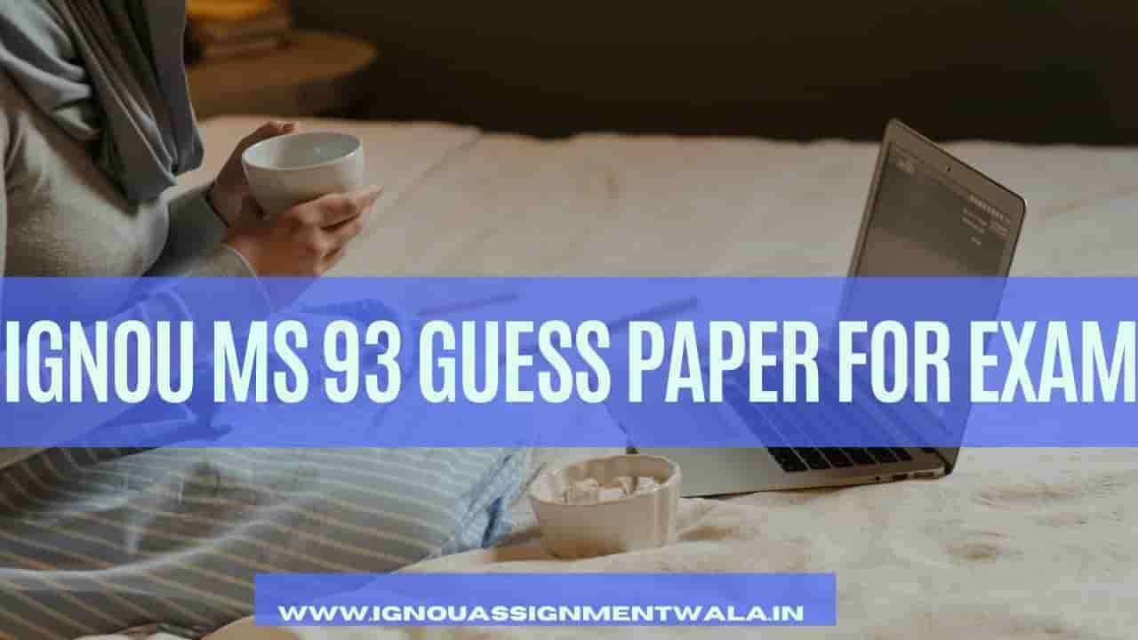 IGNOU MS 93 GUESS PAPER FOR EXAM
