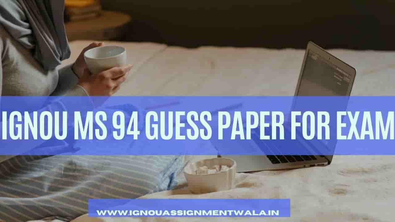 IGNOU MS 94 GUESS PAPER FOR EXAM