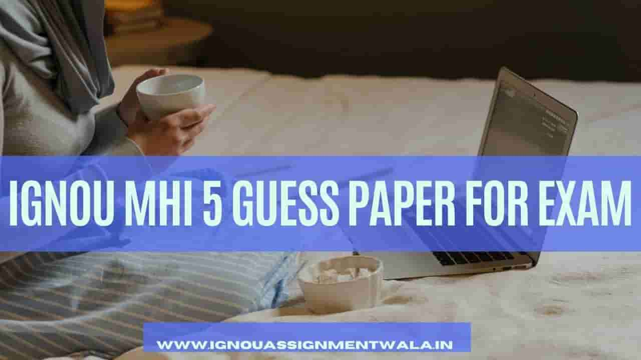 IGNOU MHI 5 GUESS PAPER FOR EXAM