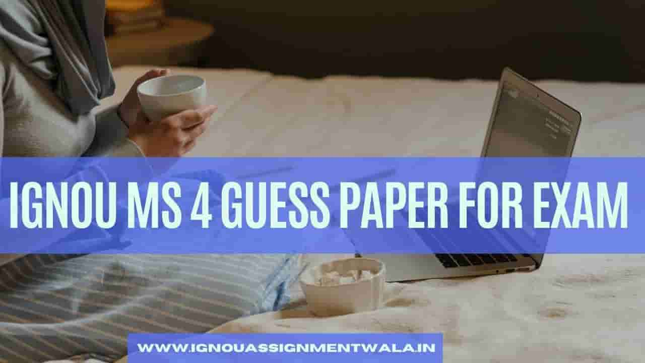 IGNOU MS 4 GUESS PAPER FOR EXAM