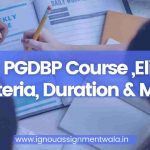 IGNOU PGDBP Course ,Eligibility Criteria, Duration & More