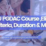 IGNOU PGDAC Course ,Eligibility Criteria, Duration & More