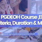 IGNOU PGDEOH Course ,Eligibility Criteria, Duration & More