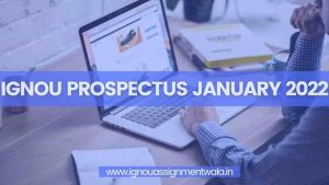 Read more about the article IGNOU prospectus january 2022