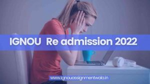 Read more about the article IGNOU  Re admission 2022