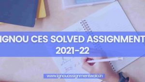 Read more about the article IGNOU CES SOLVED ASSIGNMENT 2021-22