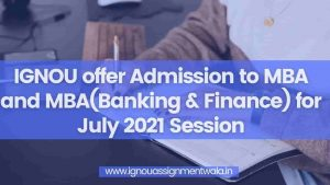 Read more about the article IGNOU offer Admissions to MBA and MBA(Banking & Finance) for July 2021 Session