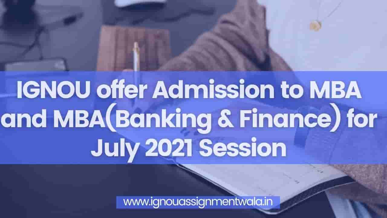 You are currently viewing IGNOU offer Admissions to MBA and MBA(Banking & Finance) for July 2021 Session