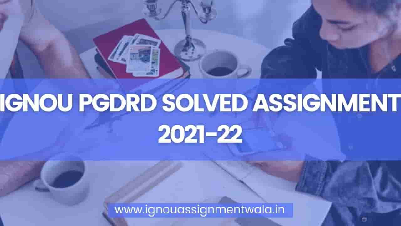 You are currently viewing IGNOU PGDRD SOLVED ASSIGNMENT 2021-22