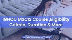 IGNOU MSCIS Course ,Eligibility Criteria, Duration & More