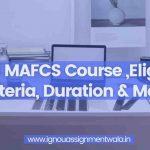 IGNOU MAFCS Course ,Eligibility Criteria, Duration & More