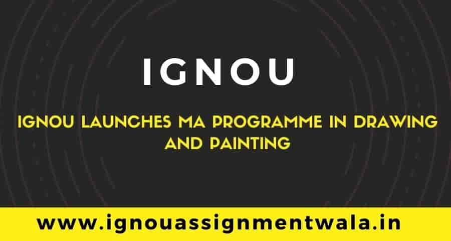 You are currently viewing IGNOU Launches MA Programme In Drawing And Painting