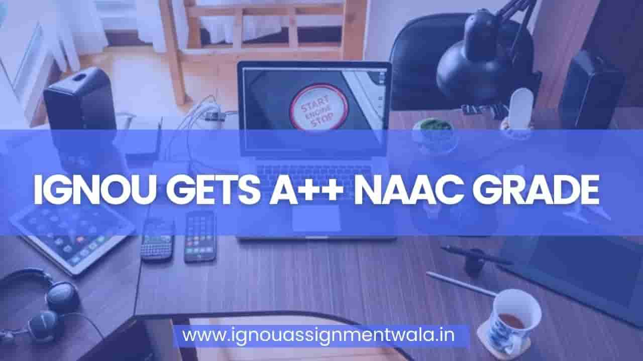 You are currently viewing IGNOU gets A++ NAAC Grade