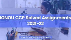 Read more about the article IGNOU CCP Solved Assignments 2021-22