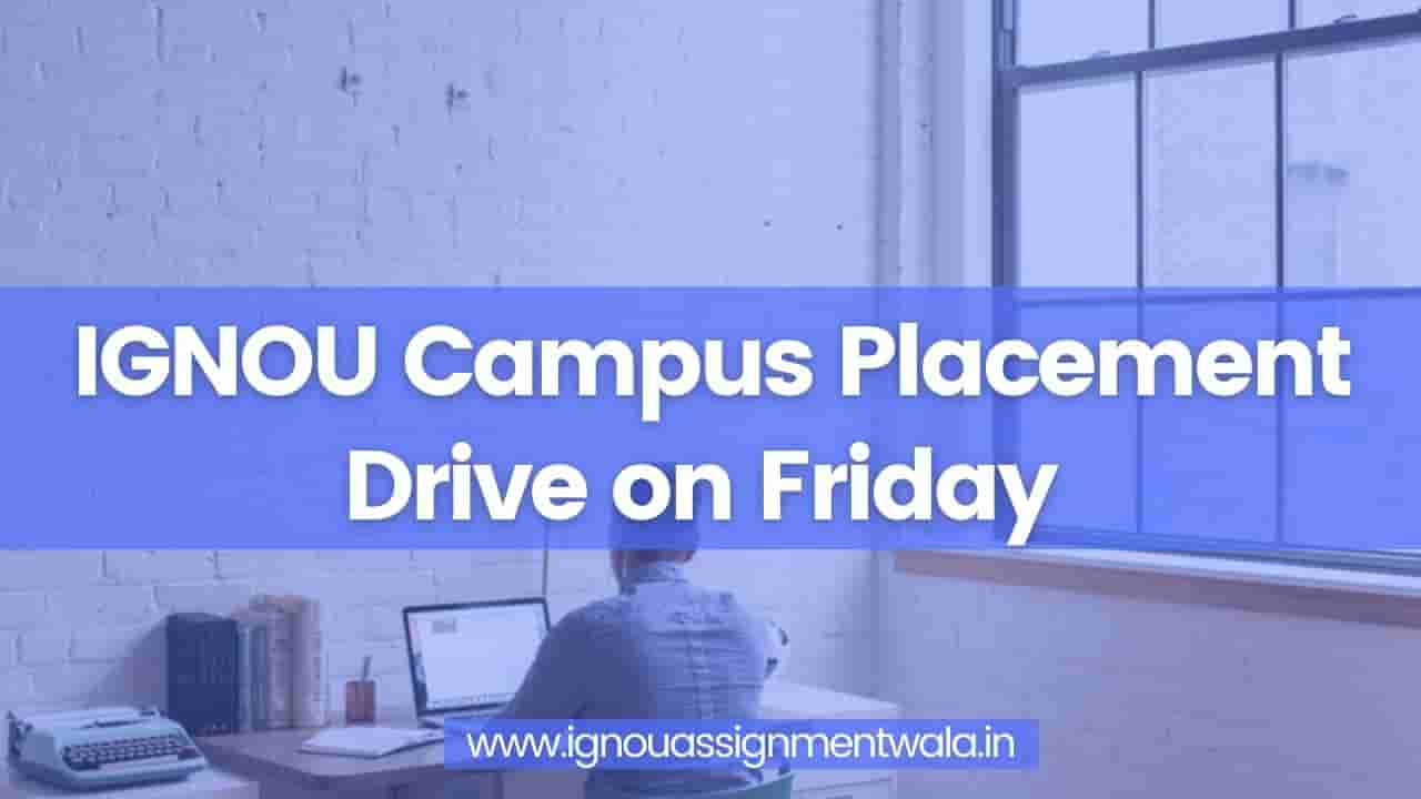 You are currently viewing IGNOU Campus Placement Drive on Friday