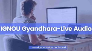 Read more about the article IGNOU Gyandhara