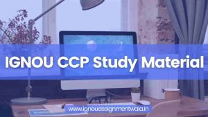 Read more about the article IGNOU CCP Study Material