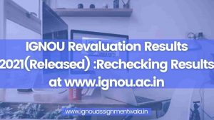 Read more about the article IGNOU Revaluation Results 2021(Released) :Rechecking Results at www.ignou.ac.in