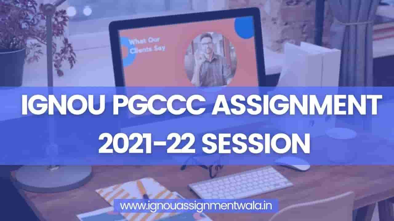 Read more about the article IGNOU PGCCC ASSIGNMENT 2021-22 SESSION