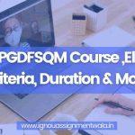 IGNOU PGDFSQM Course ,Eligibility Criteria, Duration & More