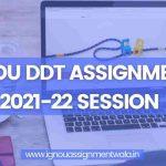IGNOU DDT ASSIGNMENT 2021-22 SESSION