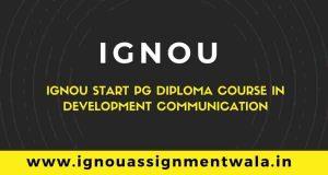IGNOU Start PG Diploma Course In Development Communication