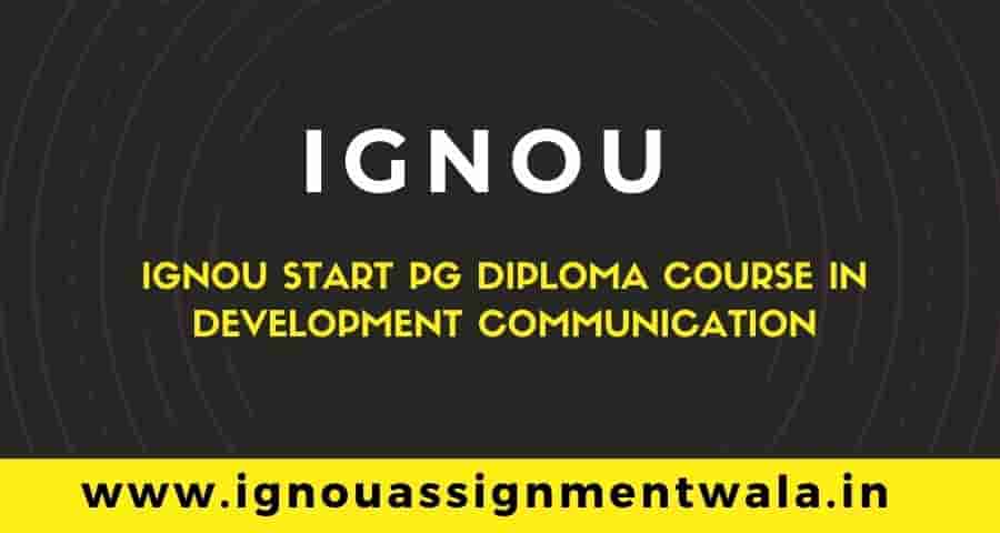 You are currently viewing IGNOU Start PG Diploma Course In Development Communication